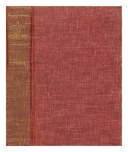 A study of history / by Arnold J. Toynbee ; abridgement by D.C. Somervell (Arnold J Toynbee A Study Of History)