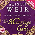 The Marriage Game Audiobook by Alison Weir Narrated by Julia Franklin
