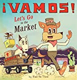 ¡Vamos! Let's Go to the Market (English and Spanish Edition)