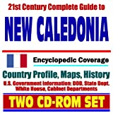 21st Century Complete Guide to New Caledonia - Encyclopedic Coverage, Country Profile, History, DOD, State Dept., White House, CIA Factbook (Two CD-ROM Set)