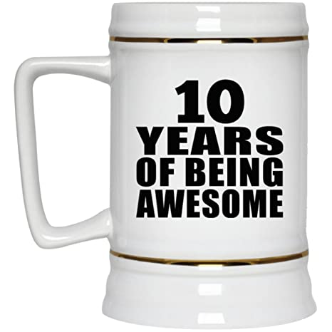 Amazon Com Birthday Gift Idea 10 Years Of Being Awesome Beer