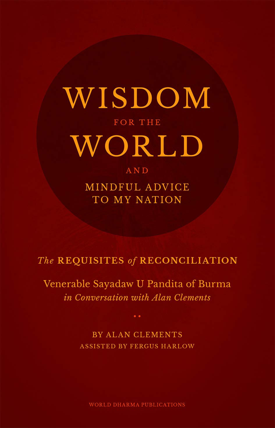 Wisdom for the World: The Requisites of Reconciliation: Alan ...