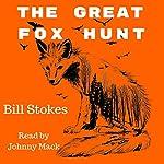 The Great Fox Hunt | Bill Stokes