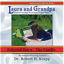 The Candle: Story 6 (Laura and Grandpa: Discovering Science Together Book 1)