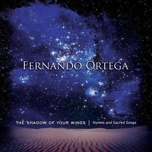 (Shadow Of Your Wings Cd by FERNANDO ORTEGA)