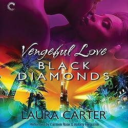 Vengeful Love: Black Diamonds