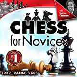 Chess for Novices - Volume 1 (Fritz Chess Training Series) [Download]