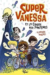 Super Vanessa et la crique aux fantômes par Florence Hinckel
