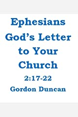 Ephesians - God's Letter to Your Church:  2:17-22 Kindle Edition