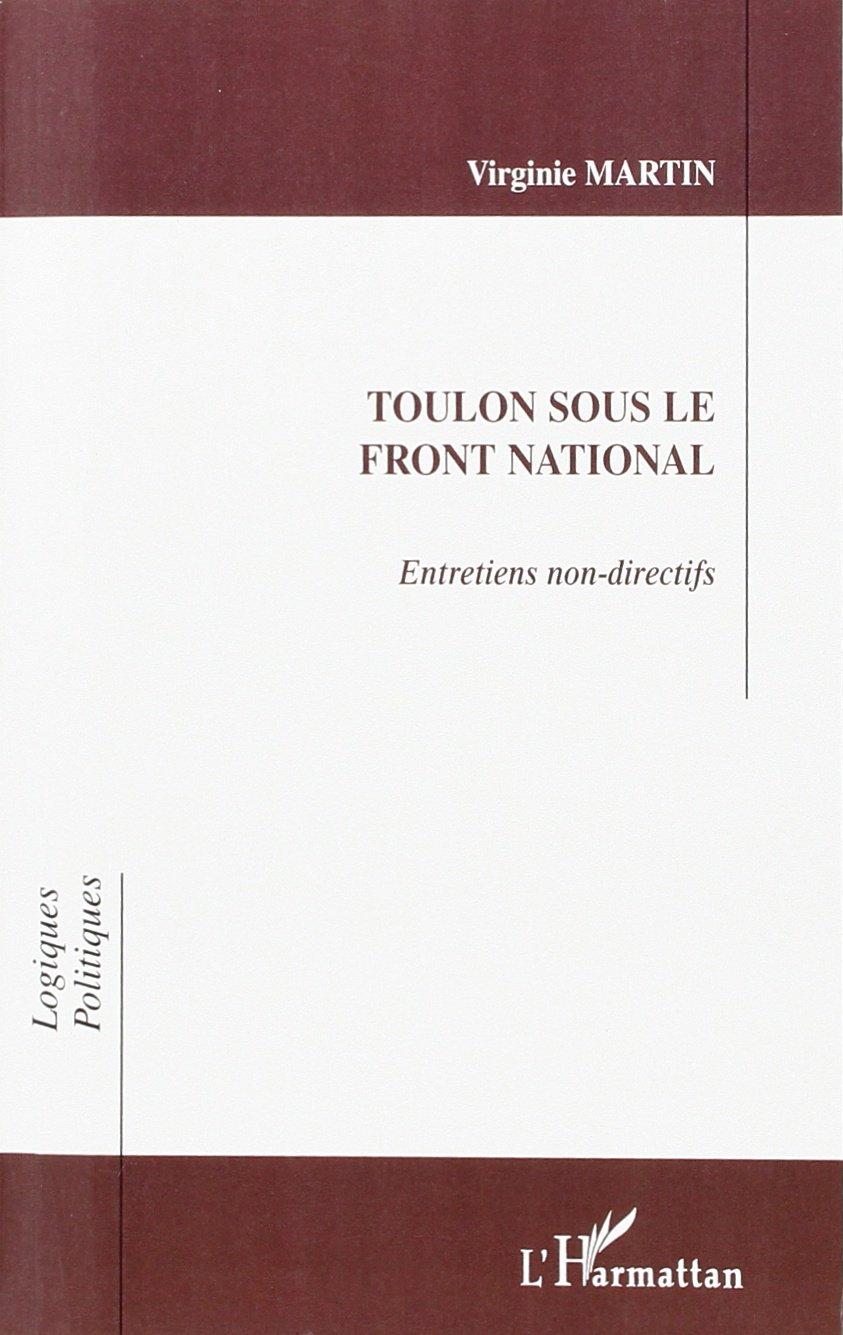 Toulon Sous Le Front National: Entretiens Non-Directifs pdf