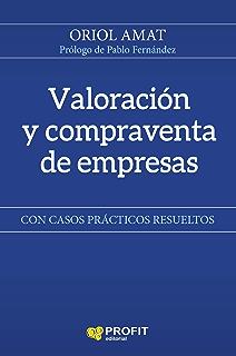 Valoración y compraventa de empresas: Con casos prácticos resueltos