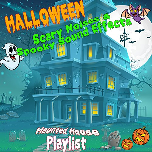 Halloween Scary Noises & Spooky Sound Effects (Haunted House Playlist)