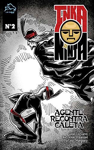 Descargar Libro Inka Ninja N° 2 - El Agente Recontra Caleta Miguel Angel Miyahira Moromisato