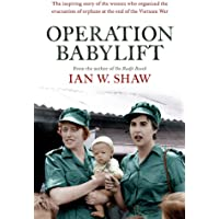 Operation Babylift: The Incredible Story of the Inspiring Australian Women Who Rescued Hundreds of Orphans at the End of…