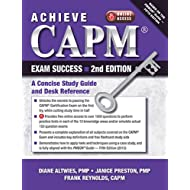 Achieve CAPM Exam Success, 2nd Edition: A Concise Study Guide and Desk Reference