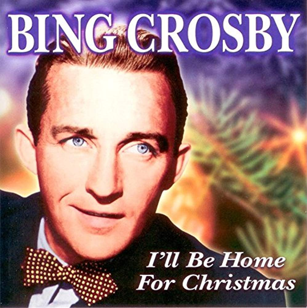 I Ll Be Home For Christmas Bing Crosby.I Ll Be Home For Christmas