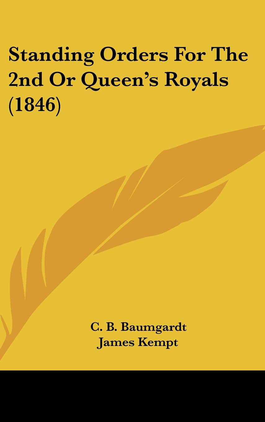 Read Online Standing Orders for the 2nd or Queen's Royals (1846) pdf