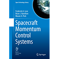Spacecraft Momentum Control Systems (Space Technology Library Book 1010)