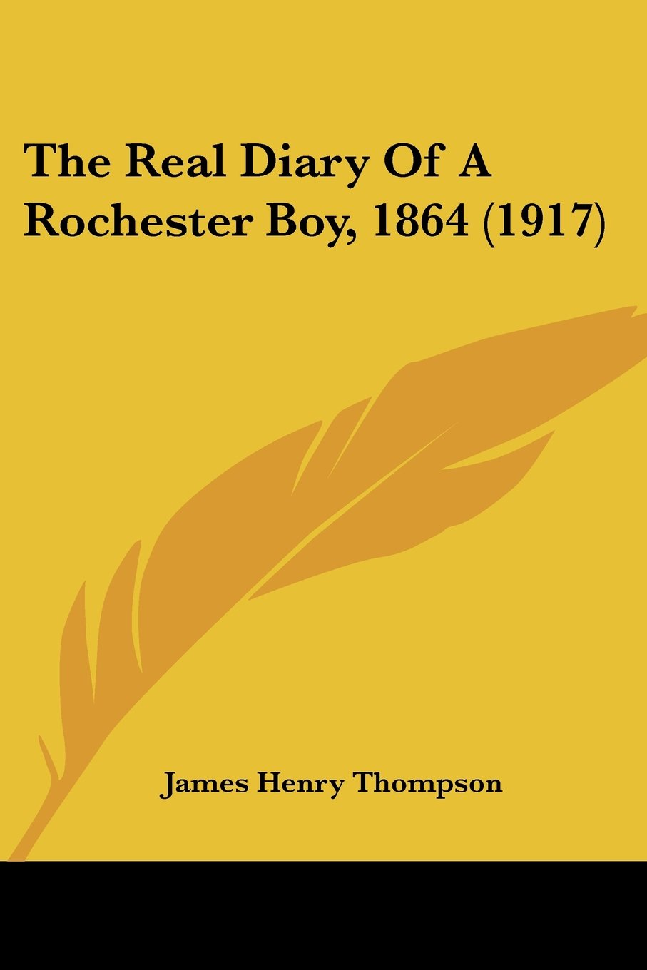 The Real Diary Of A Rochester Boy, 1864 (1917) pdf epub