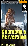 Chantage et perversion - Volume 1: (Nouvelle BDSM, Interdit, Soumission, Sexe à plusieurs, MMF)