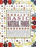 Rodale's Basic Natural Foods Cookbook, Charles Gerras, 0671673386