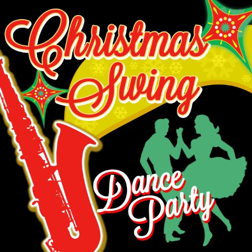 Christmas Swing Dance Party - Swing Christmas Music