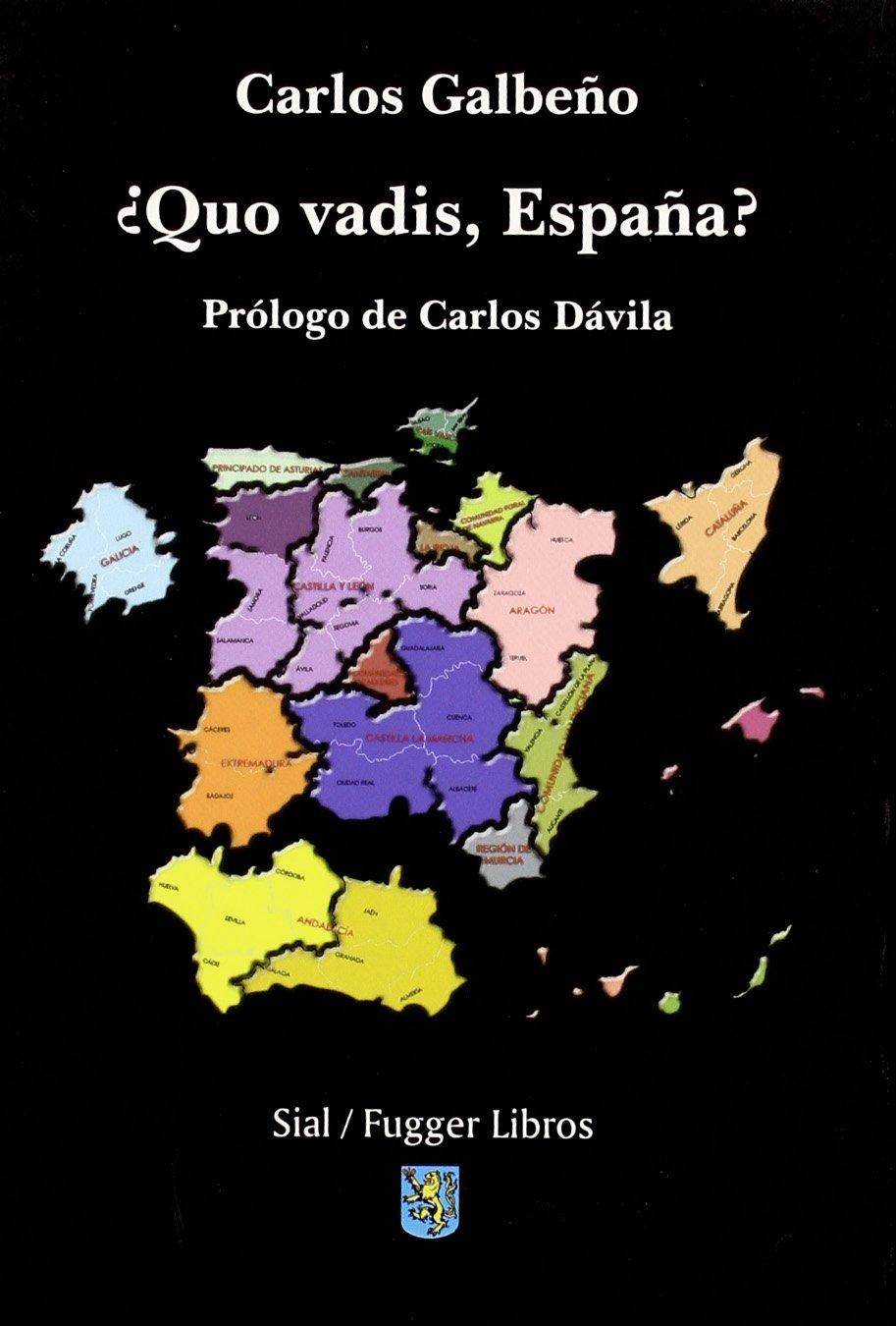 QUO VADIS, ESPAÑA?: Amazon.es: Galbeño, Carlos: Libros