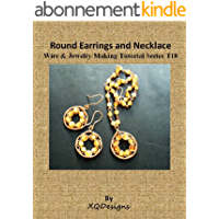 Round Earrings and Necklace Wire & Jewelry Making Tutorial Series T18 (English Edition)