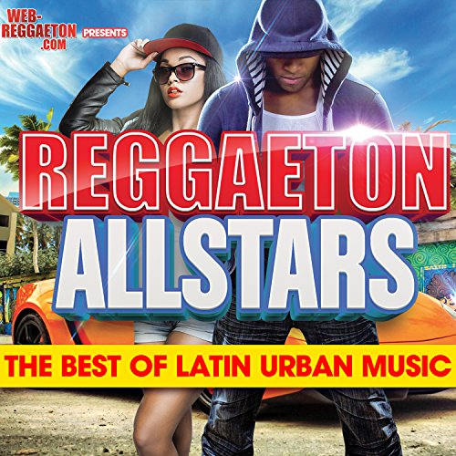 ... Reggaeton All Stars: The Best .
