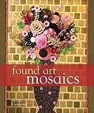 Found Art Mosaics, Suzan Germond, 1402735057