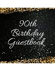 """90th Birthday Guest Book: For Family and Friends To Sign In and Write In (Guest Name, Message and The Best Memory), 90th Birthday Guestbook For Women and Men Notebook Gift, 90 Years Old Keepsake Record Birthday Celebration Party ,8.5"""" x 8.5"""",120 Pages."""