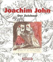 Joachim John. Der Zeichner: Zeichnungen und Grafiken aus der Kunstsammlung der Akademie der Künste, Berlin
