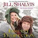 Instant Temptation Hörbuch von Jill Shalvis Gesprochen von: Liisa Ivary