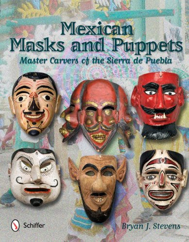 Mexican Masks and Puppets: Master Carvers of the Sierra De Puebla (Ocean Master Casting)