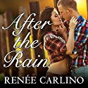 After the Rain Audiobook by Renee Carlino Narrated by Abby Craden, Kris Koscheski