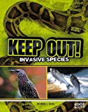 Keep Out!: Invasive Species (Nature's Invaders)