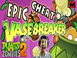 Epic Vasebreaker Cheat