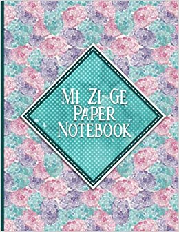 Mi Zi Ge Paper Notebook: Chinese Writing Practice Book For