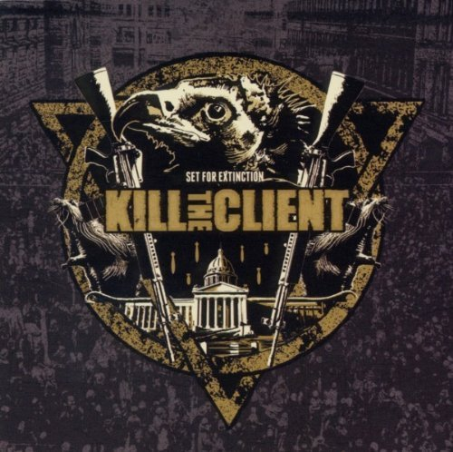Set for Extinction by Kill the Client (2010) Audio CD