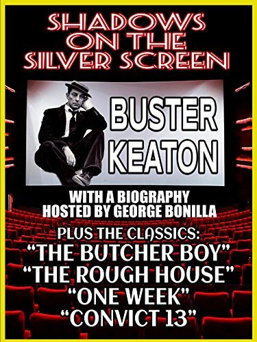 Budget Buster - Shadows on the Silver Screen: Buster Keaton