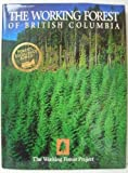 The Working Forest of British Columbia, Working Forest Project Staff, 155017116X