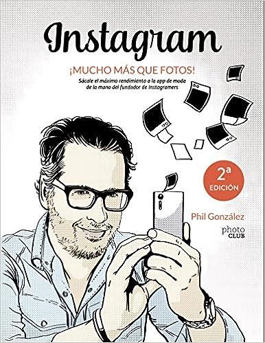 Instagram, ¡mucho más que fotos! (Photoclub): Amazon.es ...