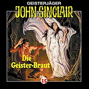 Die Geisterbraut (John Sinclair 15) Hörspiel