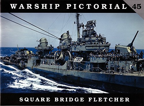 Warship Pictorial 45 - Square Bridge Fletchers