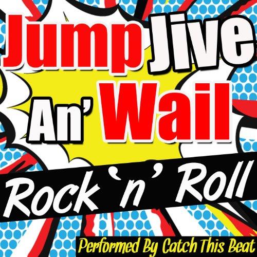 Jump, Jive, An' Wail: Rock 'N' (Jump Catch)