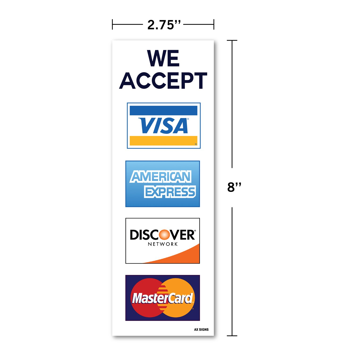 We Accept Visa MasterCard American Express AMEX Discover, 2.75