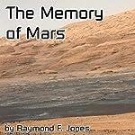 The Memory of Mars | Raymond F. Jones