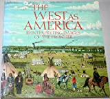 The West As America : Reinterpreting Images of the Frontier, 1820-1920, Truettner, William H., 1560980249