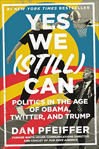 Yes We (Still) Can: Politics in the Age of Obama, Twitter, and Trump cover