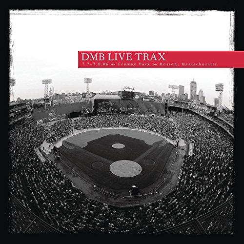 DMB Live Trax Vol. 6: Fenway Park by Dave Matthews Band